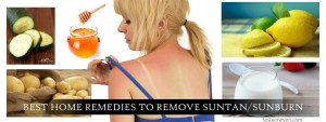 Home remedies to remove sunburn or suntan