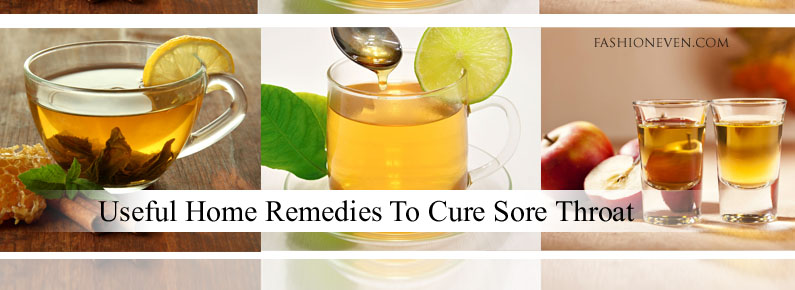 6 Useful Home Remedies To Cure Sore Throat At Home