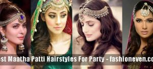 best matha patti or maang tikka hairstyles for party 2017