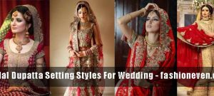 Different styles of bridal dupatta setting for wedding fashion trends in India and Pakistan with best bridal dupatta setting styles 2017
