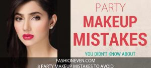 8 party makeup mistakes to avoid in Pakistan