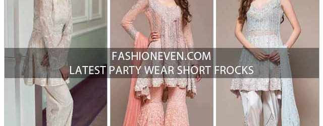 New styles of latest party wear short frock designs in 2018