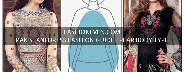 Latest Pakistani dress fashion guide for pear body type