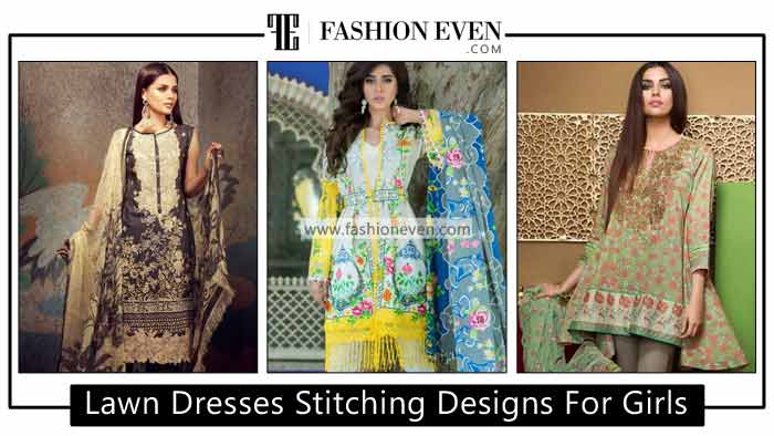 Pakistani Lawn Dresses Stitching Designs For Girls In 2021-2022